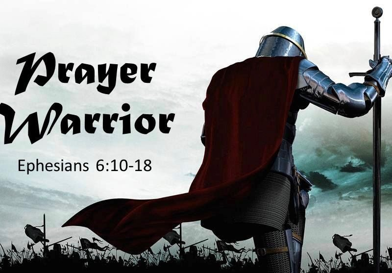 I'm a Warrior for Jesus When I'm Down on My Knees: Prayer is a Weapon!