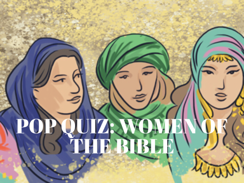 Test Your Knowledge: Do You Really Know the Women in the Bible?