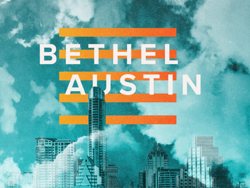 Bethel Austin: Revival is Coming to Austin Texas!