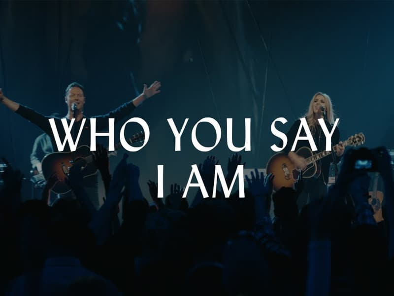 Hillsong Worship's 'Who You Say I Am' Tops Christian Charts