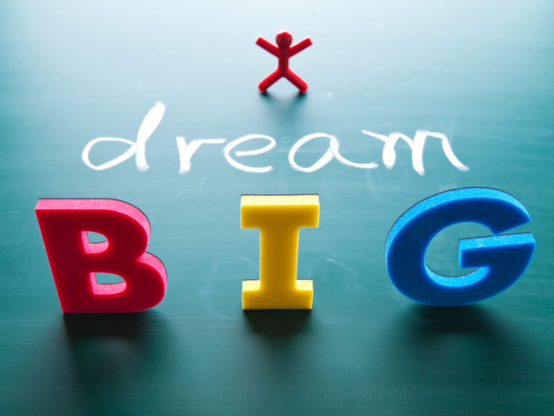 5 Ways Your Dreams Aren't Big Enough – And How To Fix This!