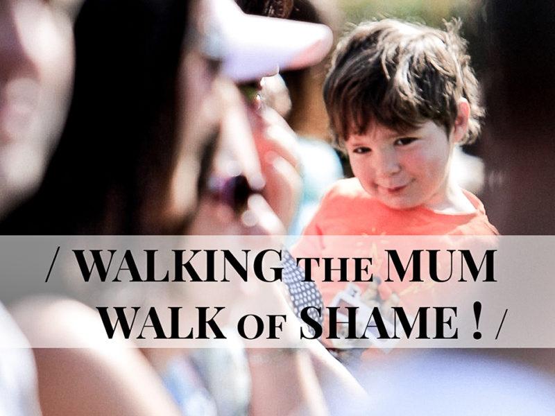 The Mum Walk of Shame!