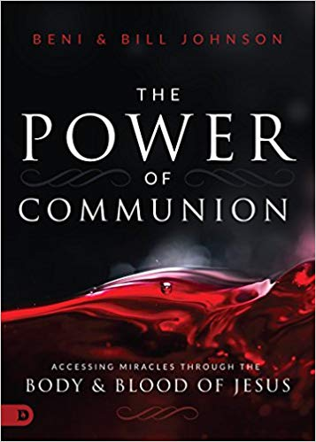 Bethel's Beni and Bill Johnson Reveal The Power of Communion