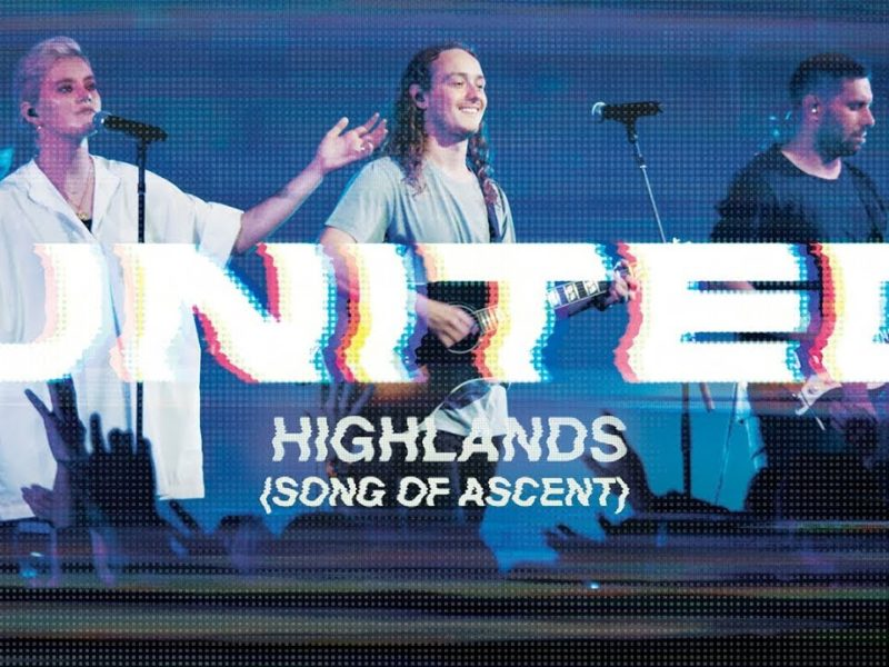 New Music: Hillsong United – Highlands (Song of Ascent)