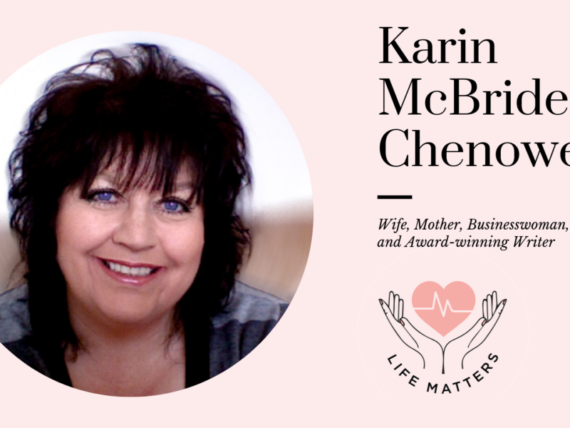 Why Life Matters To Me by Karin McBride-Chenoweth