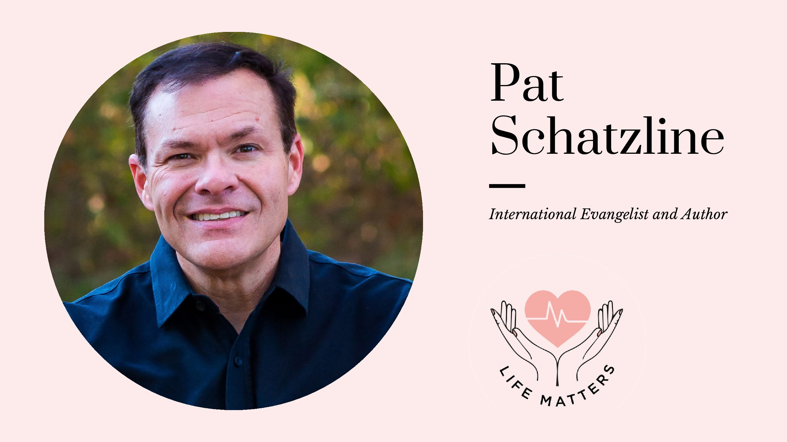 Why Life Matters To Me by Pat Schatzline
