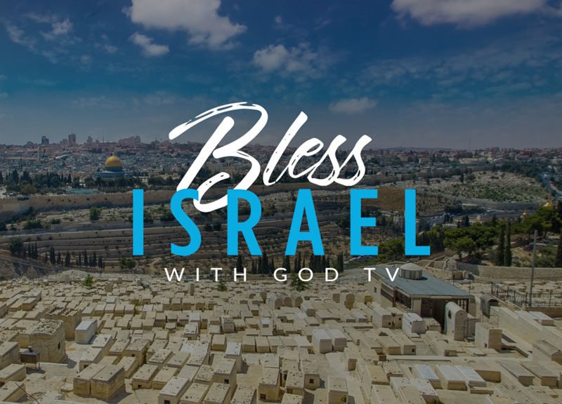 """Join GOD TV In Blessing The Jewish People Through """"Bless Israel"""" Campaign"""