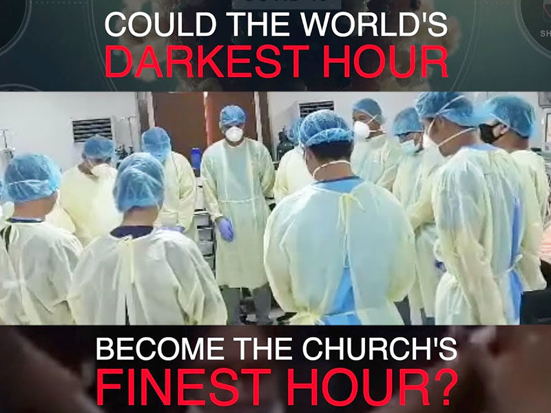 Could The World's Darkest Hour Become The Finest Hour For The Church?