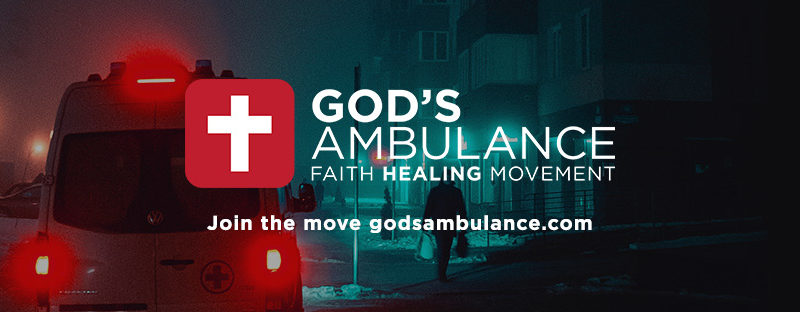 God's Ambulance, A Faith Healing Movement