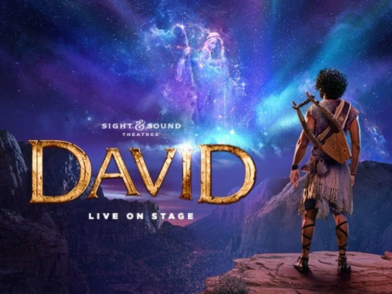 Sight & Sound Theatres Announces Premiere Of 'DAVID,' Based On Life Story Of The Legendary King